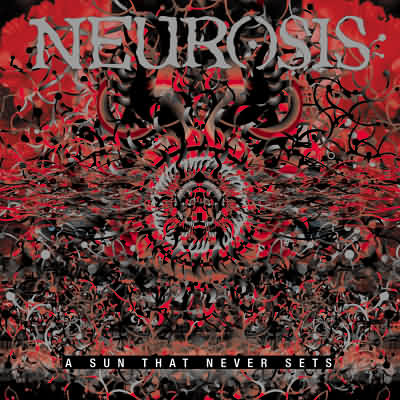 neurosis-2001-a-sun-that-never-sets.jpg