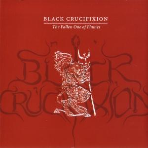 Black Crucifixion ''The Fallen One Of Flames''
