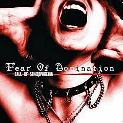 fear-of-domination-2009-call-of-schizophrenia.jpg